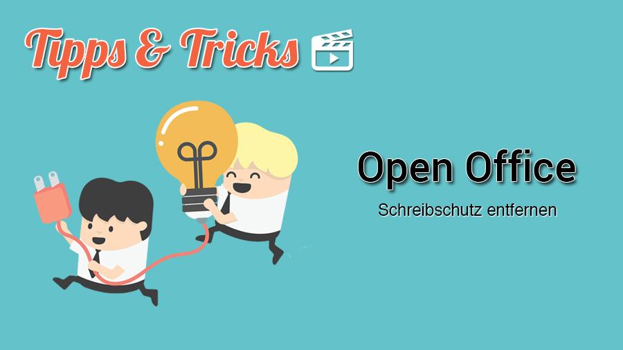 Wie Du den Openoffice Schreibschutz entfernen kannst